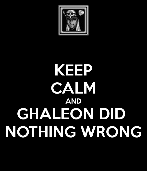 keep-calm-and-ghaleon-did-nothing-wrong.jpg.png